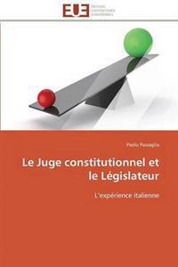 Le Juge Constitutionnel Et Le L�gislateur