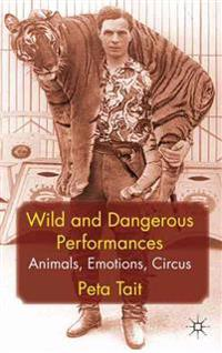 Wild and Dangerous Performances