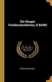 Die Haager Friedenskonferenz, II Band