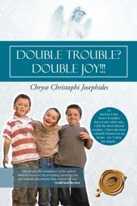 Double Trouble? Double Joy!!!