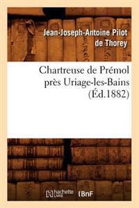 Chartreuse de Premol Pres Uriage-Les-Bains (Ed.1882)