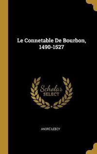 Le Connetable de Bourbon, 1490-1527