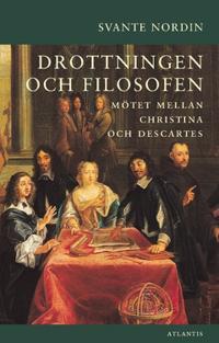 Drottningen och filosofen : mötet mellan Christina och Descartes