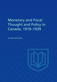 Monetary and Fiscal Thought and Policy in Canada, 1919-1939