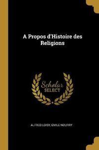 A Propos d'Histoire Des Religions