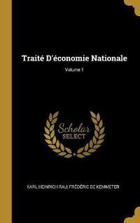 Traité d'Économie Nationale; Volume 1