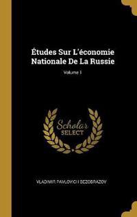 Études Sur l'Économie Nationale de la Russie; Volume 1