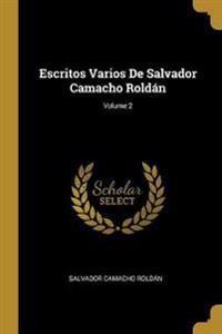 Escritos Varios de Salvador Camacho Roldán; Volume 2