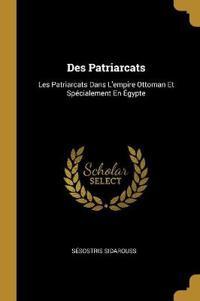 Des Patriarcats: Les Patriarcats Dans l'Empire Ottoman Et Spécialement En Égypte