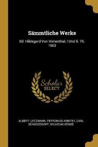 Sämmtliche Werke: Bd. Hildegard Von Hohenthal, I Und II. Th. 1903