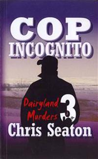 Cop Incognito: Dairyland Murders