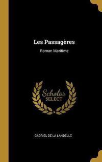 Les Passagères: Roman Maritime