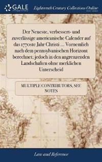 Der Neueste, Verbessert- Und Zuverlässige Americanische Calender Auf Das 1770ste Jahr Christi ... Vornemlich Nach Dem Pennsylvanischen Horizont Berech