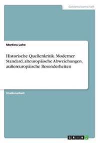 Historische Quellenkritik. Moderner Standard, alteuropäische Abweichungen, außereuropäische Besonderheiten