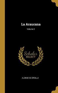 La Araucana; Volume 2