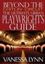 Beyond the Chitlin' Circuit: The Ultimate Urban Playwrights Guide