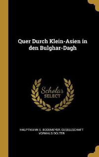 Quer Durch Klein-Asien in Den Bulghar-Dagh
