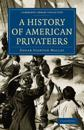 A History of American Privateers