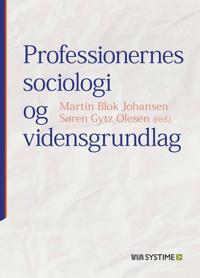 Professionernes sociologi og vidensgrundlag