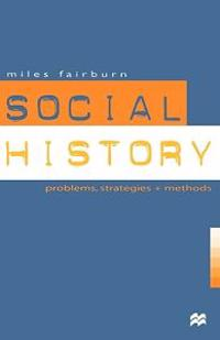 Social History: Problems, Strategies and Methods