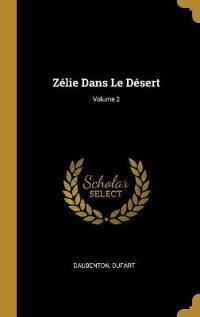 Zélie Dans Le Désert; Volume 2