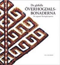 De gåtfulla Överhogdalsbonaderna = The enigmatic Överhogdal tapestries