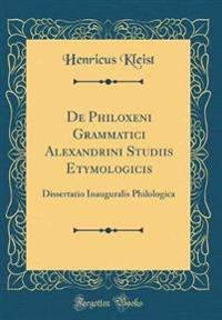 De Philoxeni Grammatici Alexandrini Studiis Etymologicis