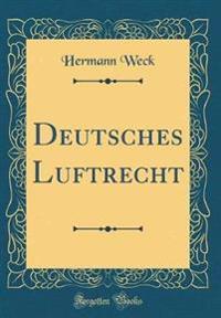 Deutsches Luftrecht (Classic Reprint)