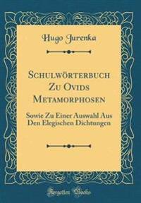 Schulwörterbuch Zu Ovids Metamorphosen