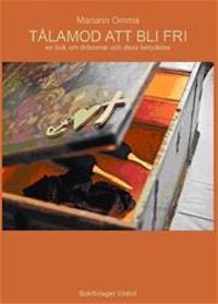 Tålamod att bli fri : en bok om drömmen och dess betydelse
