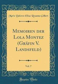 Memoiren der Lola Montez (Gräfin V. Landsfeld), Vol. 7 (Classic Reprint)