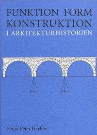 Funktion, form, konstruktion i arkitekturhistorien