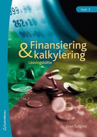 Finansiering och kalkylering Lösningshäfte