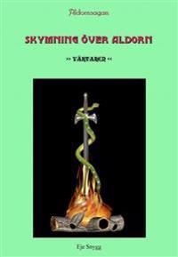 Skymning över Aldorn 1 : väktaren