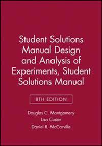 Student Solutions Manual Design and Analysis of Experiments, 8e Student Solutions Manual
