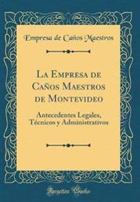 La Empresa de Caños Maestros de Montevideo