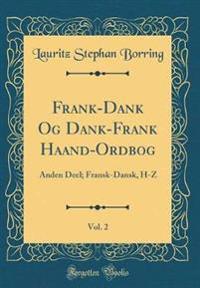 Frank-Dank Og Dank-Frank Haand-Ordbog, Vol. 2