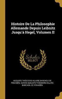 Histoire de la Philosophie Allemande Depuis Leibnitz Jusqu'à Hegel, Volumen II