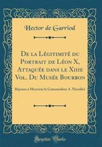 De la Légitimité du Portrait de Léon X, Attaquée dans le Xiiie Vol. Du Musée Bourbon