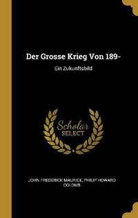 Der Grosse Krieg Von 189-: Ein Zukunftsbild