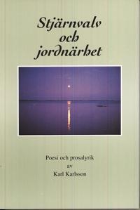 Stjärnvalv och jordnärhet : poesi och prosalyrik