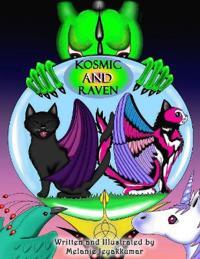Kosmic and Raven