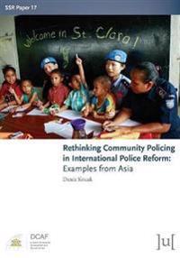 Rethinking Community Policing in International Police Reform
