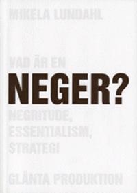 Vad är en neger? : Negritude, essentialism, strategi