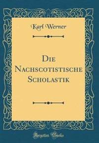 Die Nachscotistische Scholastik (Classic Reprint)