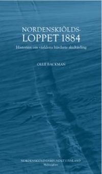 Nordenskiölds-loppet 1884 Historien om världens hårdaste skidtävling