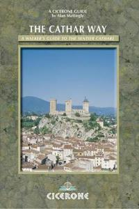 The Cathar Way: A Walkers Guide to the Sentier Cathare, a Trail Linking Cathar Castles in Southern France