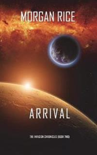 Arrival (the Invasion Chroniclesbook Two)