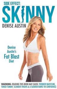 Side Effect: Skinny: Denise Austin's Fat-Blast Diet