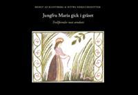 Jungfru Maria gick i gräset : trollformler mot ormbett